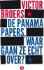 <b>Victor  Broers</b>,De Panama Papers, waar gaan ze echt over ?