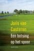 Joris van Casteren,Een botsing op het spoor