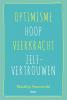 Matthijs  Steeneveld,Optimisme - Hoop - Veerkracht - Zelfvertrouwen