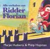 Marjet  Huiberts,Alle verhalen van Ridder Florian