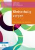 Angèle  Jonker, Wilma  Spijkers, Betty van Wijngaarden,Kleinschalig zorgen Voor mensen met dementie + StudieCloud