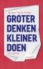 <b>Herman  Tjeenk Willink</b>,Groter denken, kleiner doen