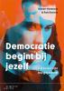 Hubert  Hermans, Rob  Bartels,Democratie begint bij jezelf