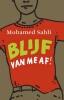 <b>Mohamed  Sahli</b>,Blijf van me af!