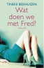 Tineke  Beishuizen,Wat doen we met Fred?