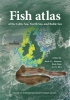 Henk  Heesen, Niels  Daan, Jim R.  Ellis,Fish Atlas of the Celtic Sea, North Sea, and Baltic Sea