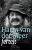 <b>Harm van der Meer</b>,Harm van der Meer fertelt