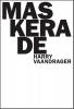 Harry  Vaandrager,Maskerade