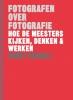 Henry  Carroll,Fotografen over fotografie - Hoe de meesters kijken, denken & werken