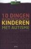 Ellen  Notbohm,Tien dingen die je zou moeten weten over kinderen met autisme