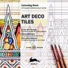 Pepin  Van Roojen ,Art Deco Tiles - Colouring Card Book