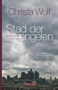 <b>Christa  WOLF</b>,STAD DER ENGELEN