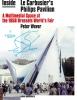 <b>Peter  Wever</b>,Inside le corbusier`s Philips Pavilion