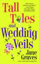 Graves, Jane Tall Tales and Wedding Veils