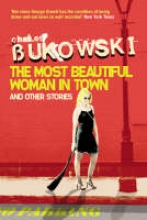 Charles,Bukowski Most Beautiful Woman in Town