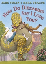 Yolen, Jane How do Dinosaurs Say I Love You?