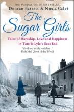 Duncan Barrett,   Nuala Calvi The Sugar Girls