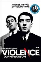 John Pearson The Profession of Violence