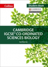 Sue Kearsey,   Mike Smith,   Jackie Clegg,   Gareth Price Cambridge IGCSE (TM) Co-ordinated Sciences Biology Student`s Book