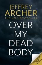 Jeffrey Archer, Over My Dead Body
