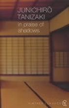 Junichiro,Tanizaki In Praise of Shadows