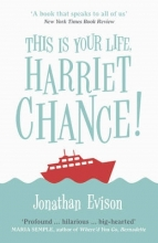 Evison, Jonathan This Is Your Life, Harriet Chance!