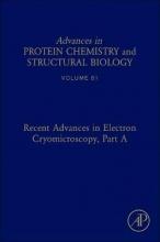 McPherson, Alexander Recent Advances in Electron Cryomicroscopy, Part A