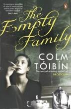 Tóibín, Colm Empty Family