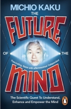 Michio Kaku The Future of the Mind