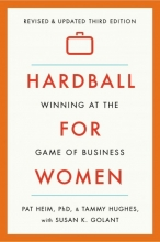 Heim, Pat, Ph.D.,   Hughes, Tammy Hardball for Women