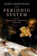 Masanori Kaji,   Helge Kragh,   Gabor Pallo Early Responses to the Periodic System