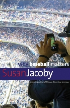 Susan Jacoby Why Baseball Matters