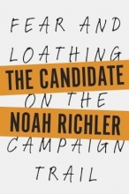 Richler, Noah The Candidate