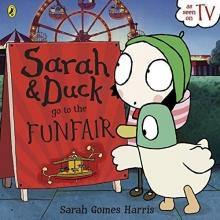 Harris, Sarah Gomes Sarah and Duck Go To The Funfair