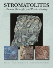 Bob Leis,   Bruce L. Stinchcomb,   Terry A. McKee Stromatolites: Ancient, Beautiful, and Earth-Altering