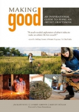 Kristin Muller,   Tommy Simpson Making Good: An Inspirational Guide to Being an Artist Craftsman