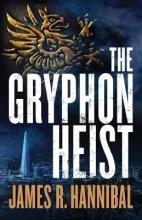 James R. Hannibal , The Gryphon Heist