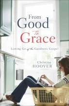 Christine Hoover From Good to Grace