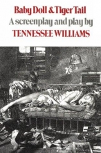 Williams, Tennessee Baby Doll & Tiger Tail - A screenplay and play by Tennessee Williams
