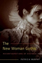 Murphy, Patricia The New Woman Gothic