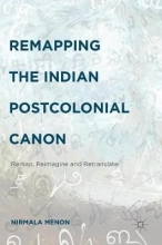 Menon, Nirmala Remapping the Indian Postcolonial Canon