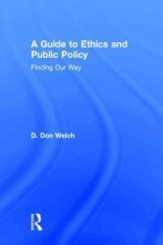 Welch, D. Don A Guide to Ethics and Public Policy