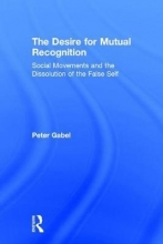 Gabel, Peter The Desire for Mutual Recognition
