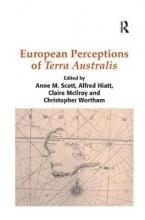 Anne M. Scott Alfred Hiatt    Christopher Wortham, European Perceptions of Terra Australis