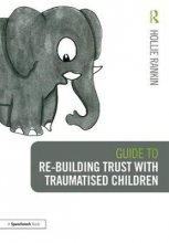 Hollie Rankin Guide to Re-building Trust with Traumatised Children