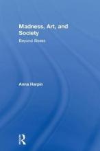 Harpin, Anna Madness, Art, and Society