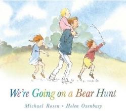 Michael Rosen, We`re Going on a Bear Hunt