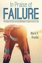 Mark H. Anshel In Praise of Failure