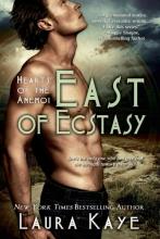 Kaye, Laura East of Ecstasy
