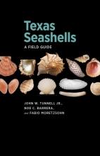 Tunnell, John W., Jr.,   Barrera, Noe C.,   Moretzsohn, Fabio Texas Seashells